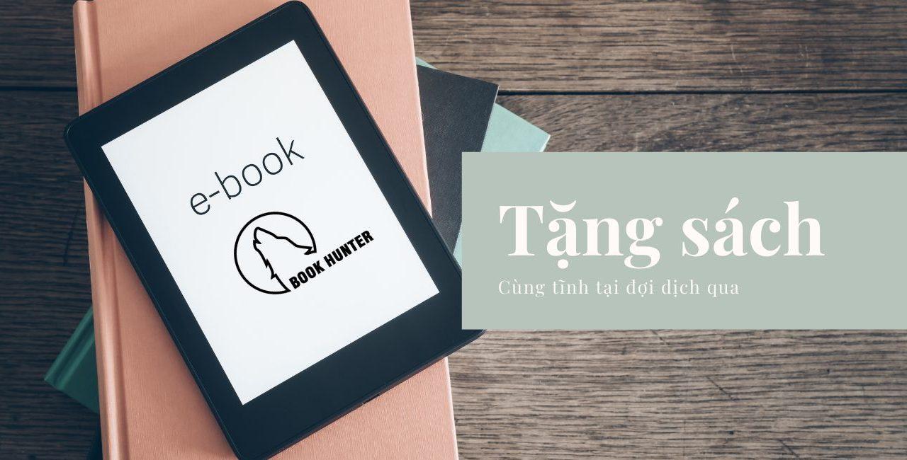 Book Hunter tặng ebook tới các độc giả, cùng nhau tĩnh tại đợi dịch qua nhé!